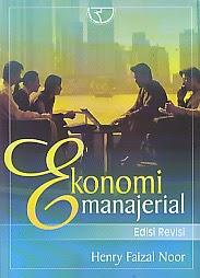 toko buku rahma: buku EKONOMI MANAJERIAL EDISI REVISI, pengarang henry faizal noor, penerbit rajawali pers