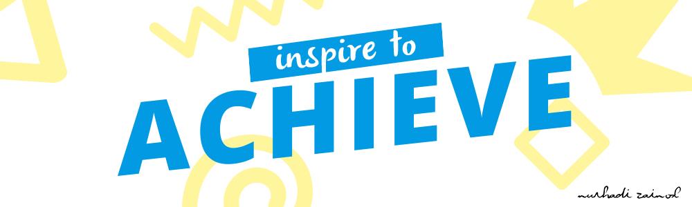 Inspire To Achieve