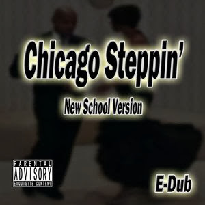 E Dub - Chicago Steppin'
