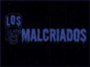 LOS MALCRIADOS