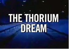 The Thorium Dream: Documentary featured the topic of thorium as alternative energy resource.