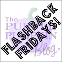 Flashback Fridays Linky Party at The Purple Pumpkin Blog