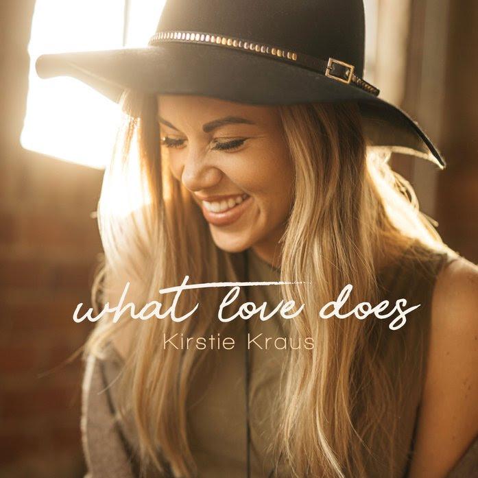 Kirstie Kraus / What Love Does