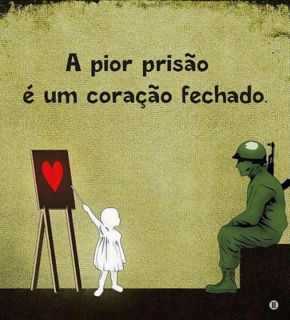 A pior prisão é um coração fechado