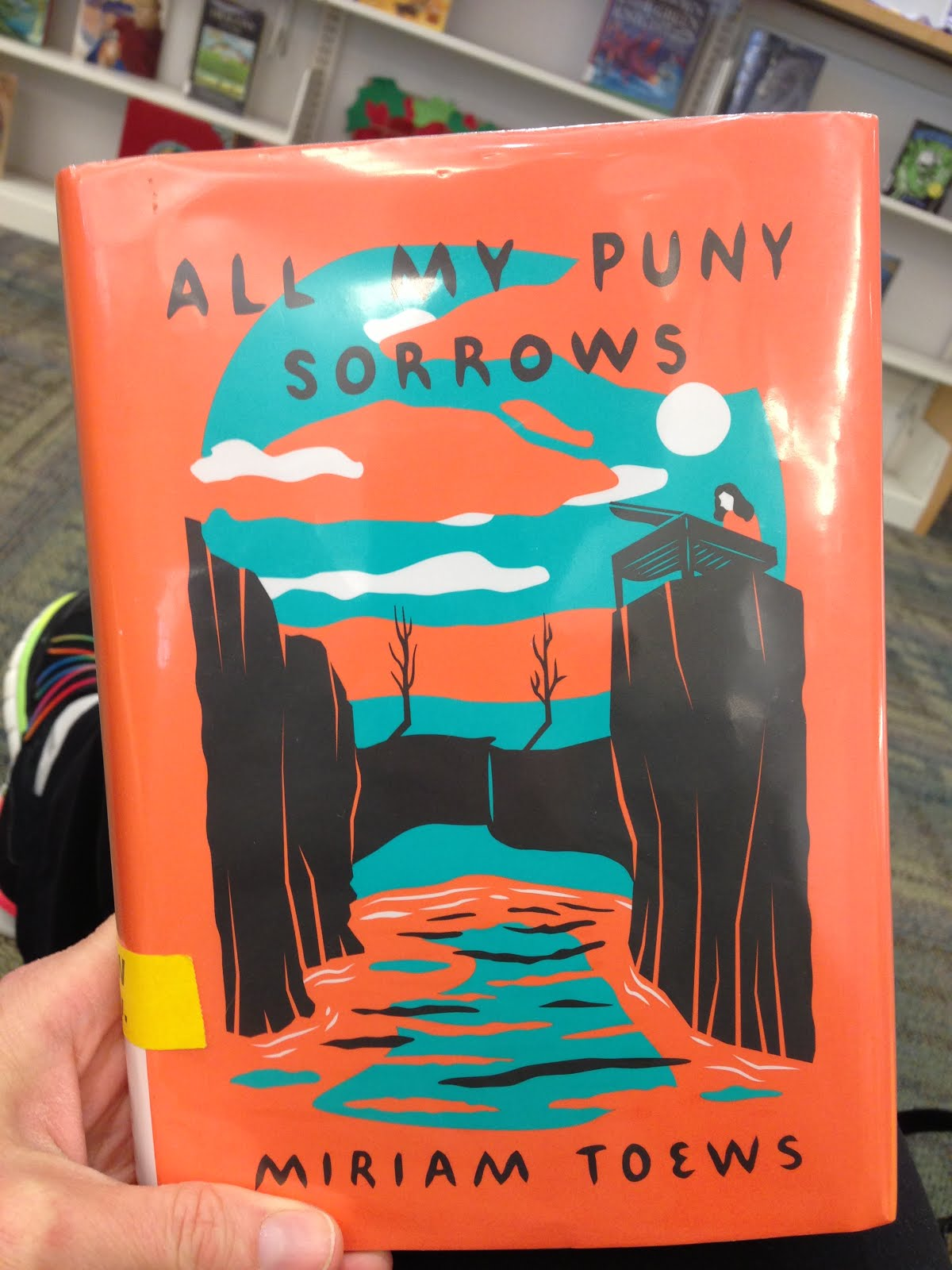 All My Puny Sorrows -- Miriam Toews