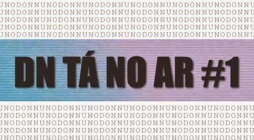 Don Nuno, DN Tá No Ar #1