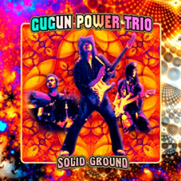 Gugun Power Trio - Solid Ground (2011)