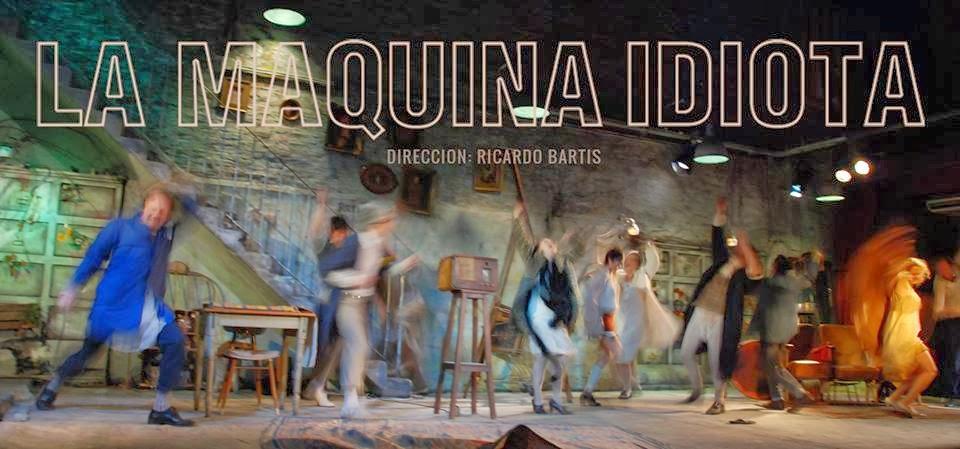 """LA MÁQUINA IDIOTA"" - DIRECCIÓN: RICARDO BARTIS"