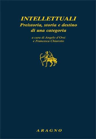 Intellettuali, a cura di Angelo d'Orsi, Aragno