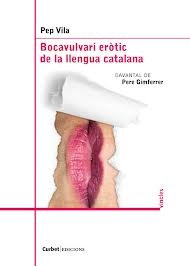 Bocavulvari eròtic de la llengua catalana (Pep Vila)