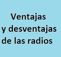 Ventajas, Desventajas, Radios, Tecnología, Medios de Comunicación