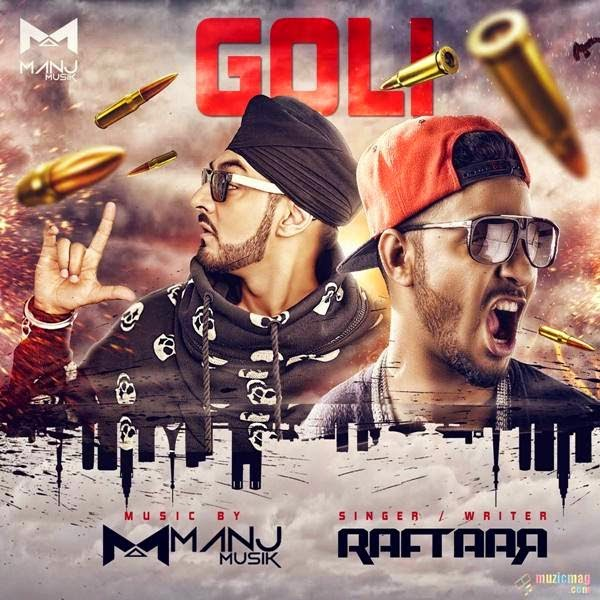 Goli Lyrics - Manj Musik Ft Raftaar