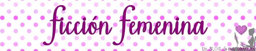 Ficción Femenina