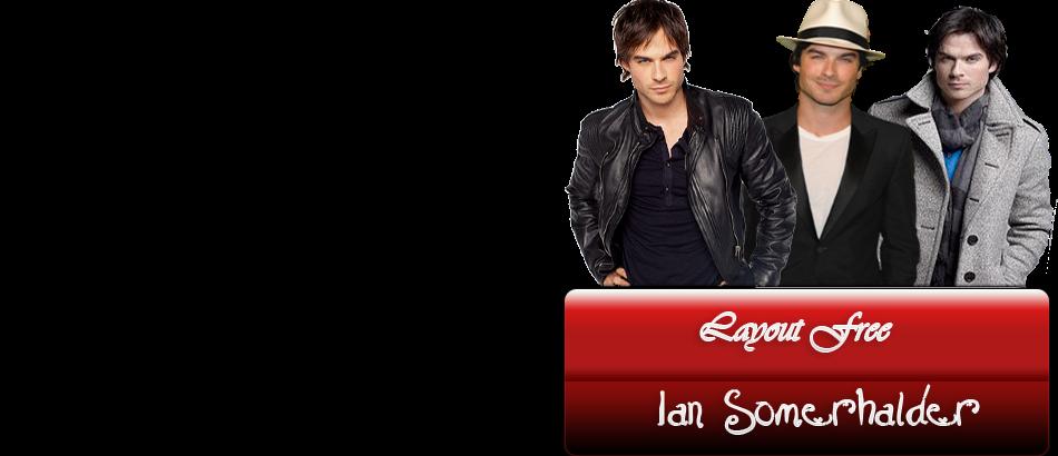 Lay  Free Ian Somerhalder