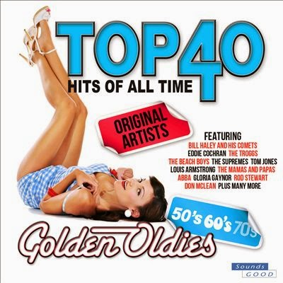 Top 40 Hits Of All Time Golden Oldies: The 50s, 60s e 70s