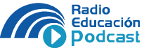 Radio Educación. Podcast.