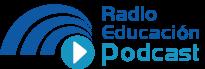 Radio Educación. Podcast.