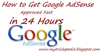 Get Google AdSense Approved Fast in 24 Hours