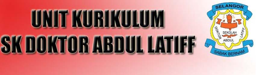 UNIT KURIKULUM SK DOKTOR ABDUL LATIFF