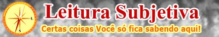 Leitura Subjetiva - Notícias sobre fatos do Brasil e o mundo