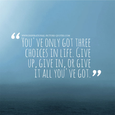 three choices in life inspirational picture quotes