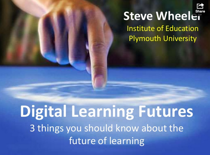 http://www.slideshare.net/timbuckteeth/digital-learning-futures-3-things-about-future-learning
