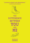 book cover of Difference Between You and Me by Madeleine George published by Viking