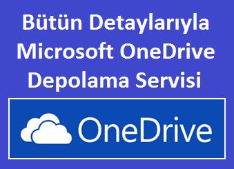 Bütün Detaylarıyla Microsoft OneDrive Depolama Servisi