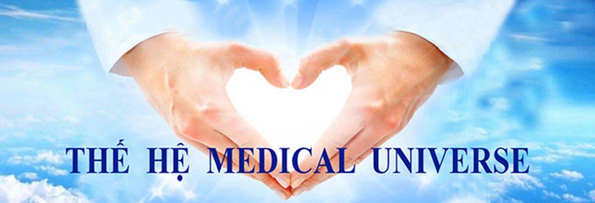 THẾ HỆ MEDICAL UNIVERSE