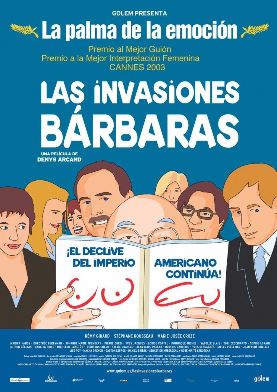 http://3.bp.blogspot.com/-j4XIWa2Jg6k/TbRNUDAOAII/AAAAAAAAAJM/xRSgCjdZVhA/s1600/936full-the-barbarian-invasions-poster.jpg