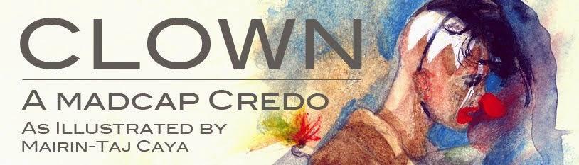 Clown: A Madcap Credo - Blog