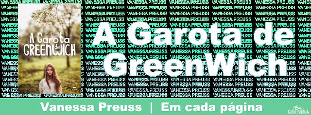 A Garota de GreenWich  |  Vanessa Preuss