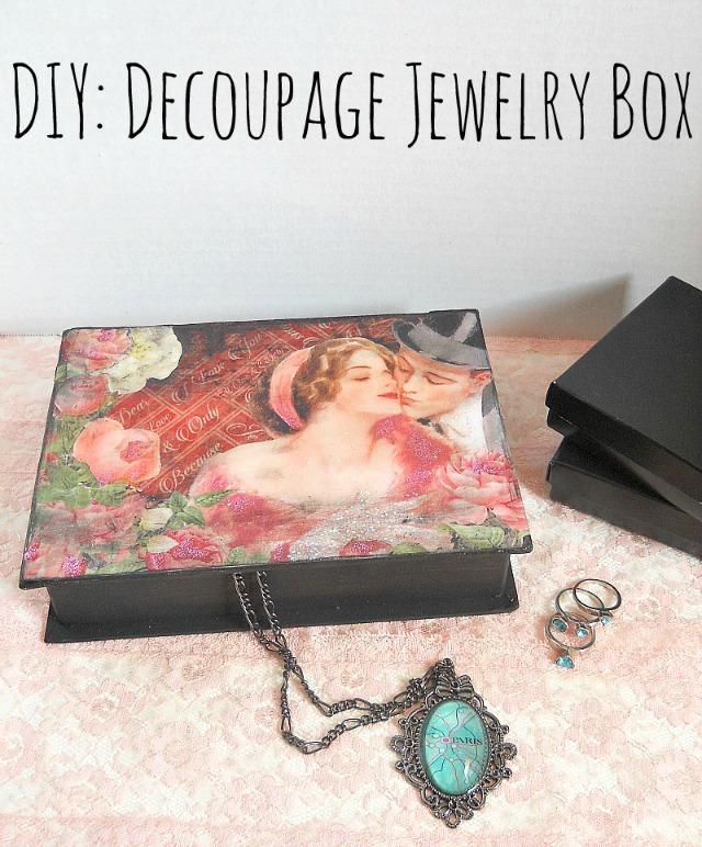 Running With A Glue Gun DIY Decoupage Graphic 45 Jewelry Box