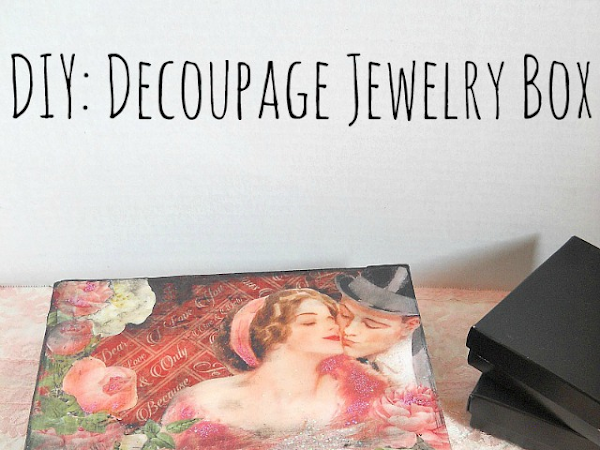 DIY Decoupage Graphic 45 Jewelry Box