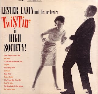 LESTER LANIN & HIS ORCHESTRA - TWISTIN\' IN HIGH SOCIETY ! (1961)