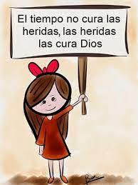 El tiempo no cura las Heridas, las heridas las cura Dios