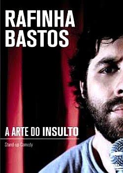Baixar Rafinha Bastos – A Arte do Insulto Download Grátis