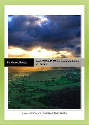 Miguel Rosell-La Elección De Dios y La Responsabilidad Del Hombre-