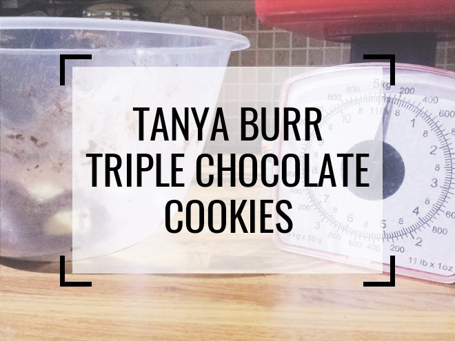 Tanya Burr Triple Chocolate Cookies Recipe