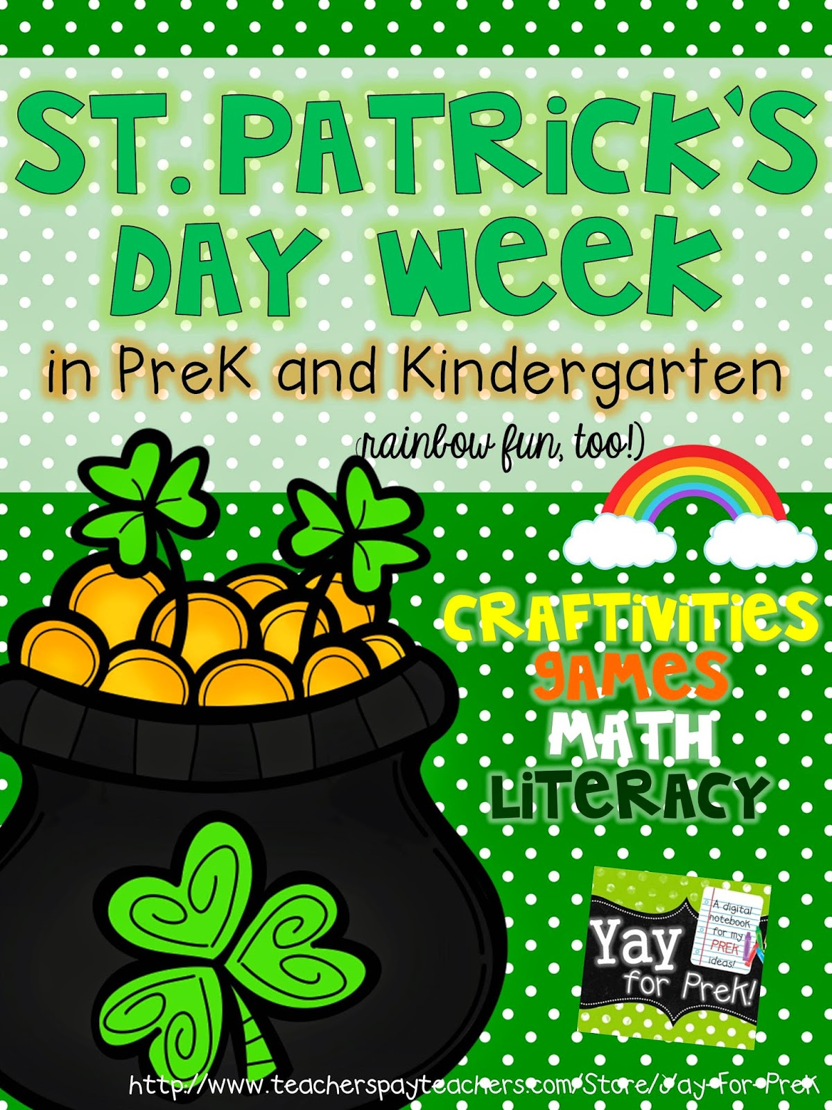 https://www.teacherspayteachers.com/Product/St-Patricks-Day-Week-in-PreK-and-Kindergarten-rainbow-fun-too-1136288