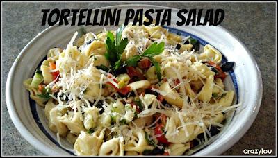 CrazyLou Creations: Tortellini Pasta Salad
