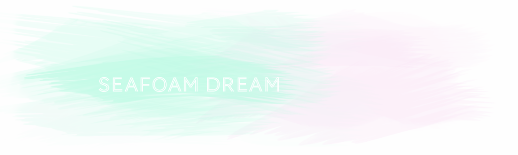 seafoam dream