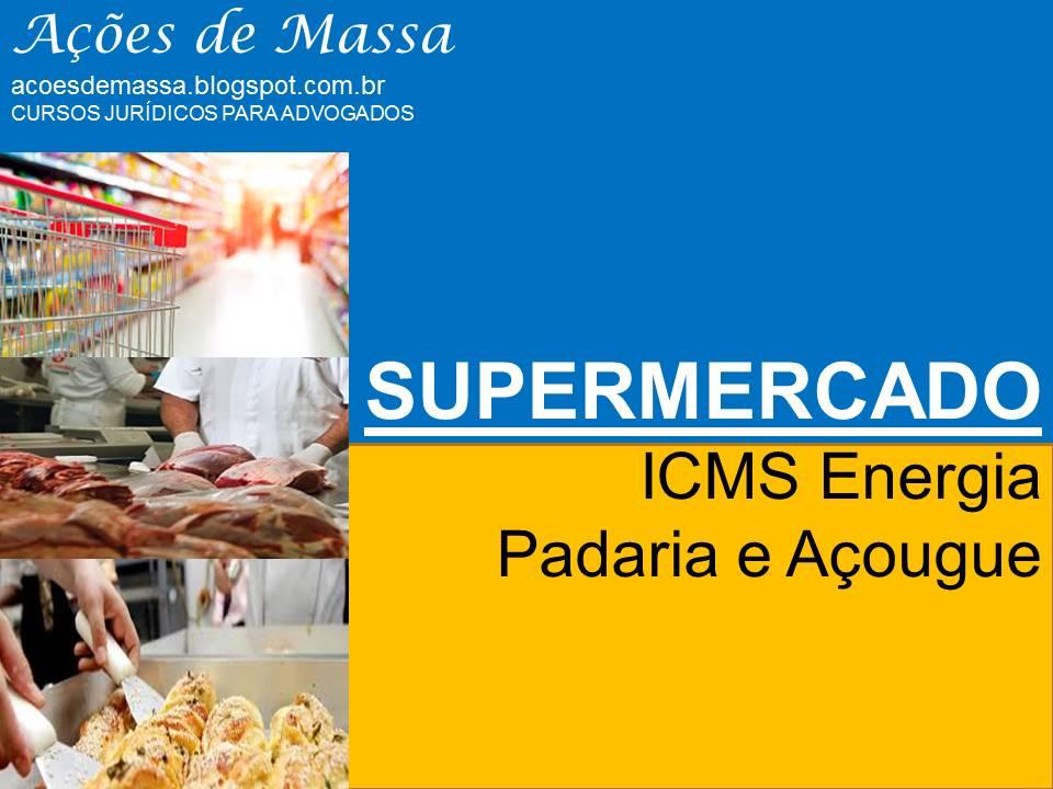 Supermercado. ICMS. Energia.
