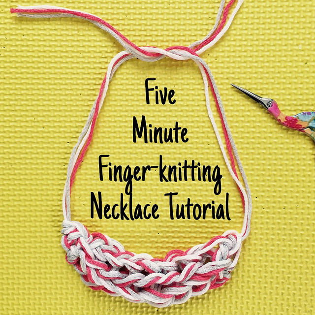 Five Minute Finger Knitting Necklace Tutorial Crafts From The Cwtch
