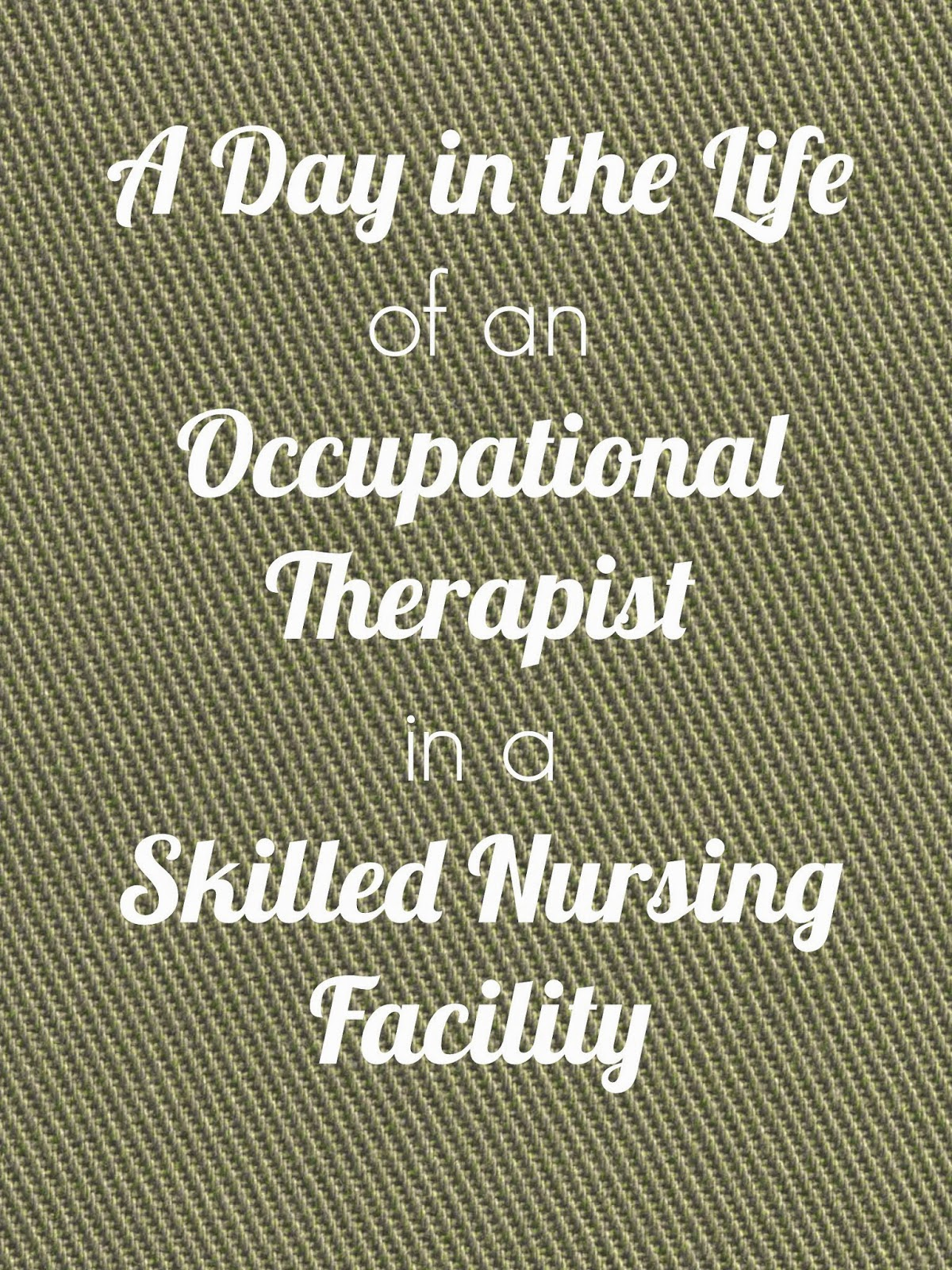 Ot Cafe A Day In The Life Skilled Nursing Facility