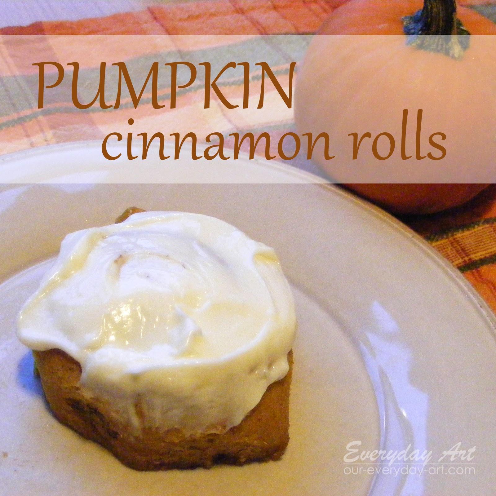 Everyday Art: Pumpkin Cinnamon Rolls