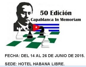 Cuba: 50° Edición Capablanca In Memoriam 2015 (Dar clic a la imagen)