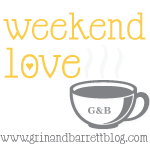Weekend Love with Grin and Barrett
