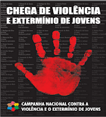 CHEGA DE VIOLÊNCIA E EXTERMÍNIO DE JOVENS