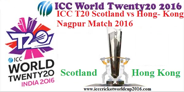 ICC T20 Scotland vs Hong Kong Nagpur Match 2016